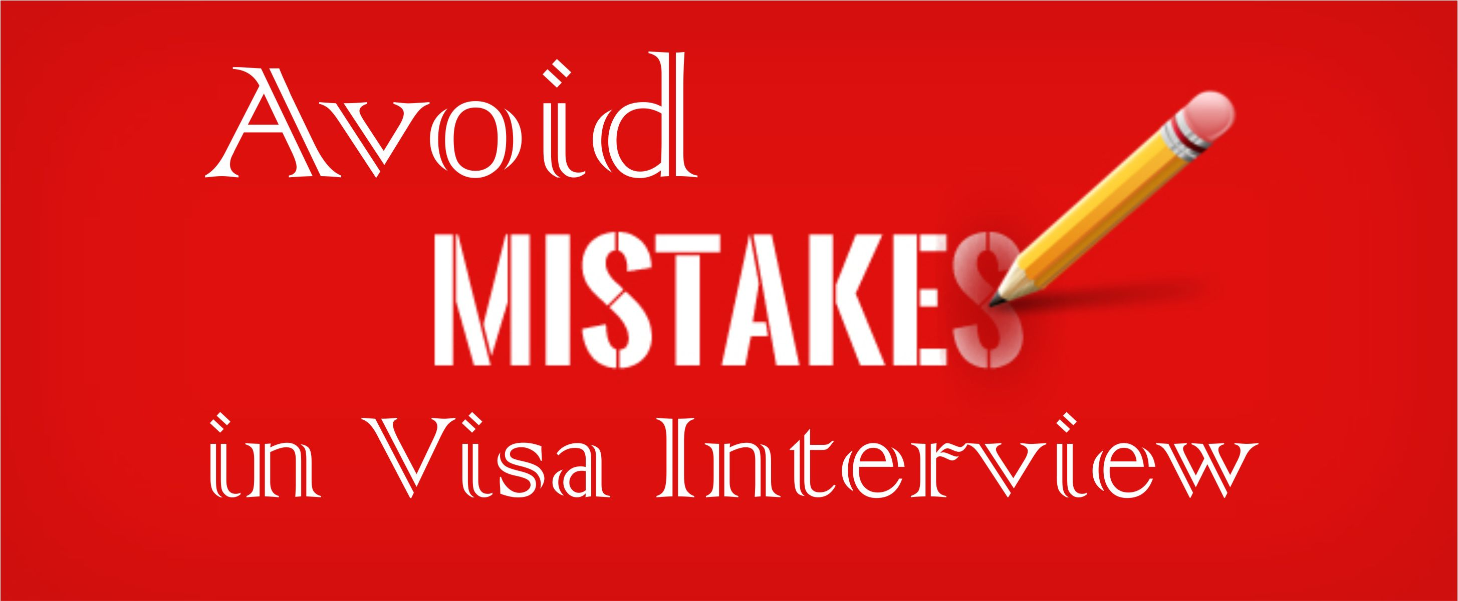 avoid mistakes in visa interview
